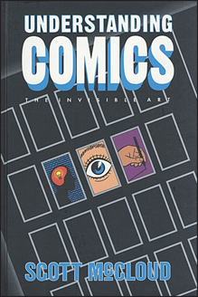 McCloud, Scott. Understanding Comics: The Invisible Art (cover). Kitchen Sink Press, 1993.