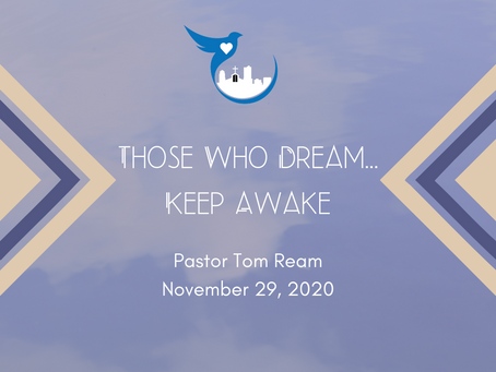 Those Who Dream...Keep Awake