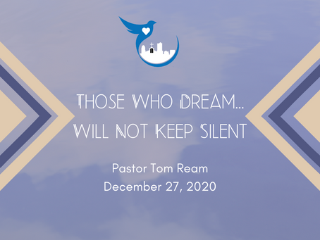 Those Who Dream...will not keep silent