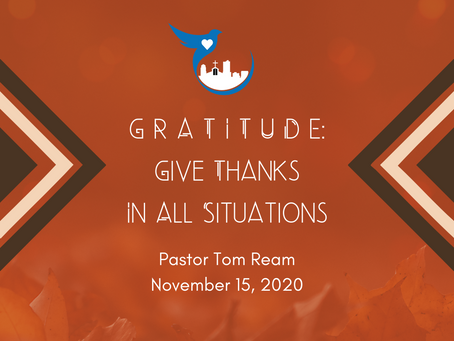 Gratitude: Give Thanks in All Situations