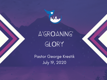 A Groaning Glory