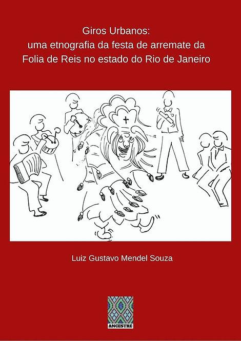 Giros Urbanos: uma etnografia da festa de arremate da Folia de Reis no RJ