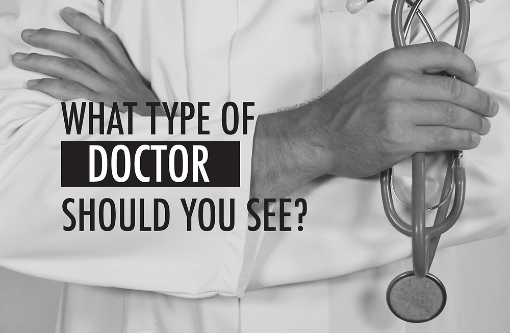 what doctor should you see