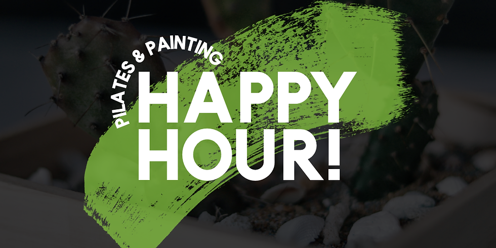 Pilates + Painting Happy Hour!