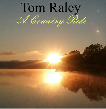 Tom Raley A Country Ride