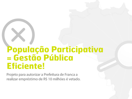 Projeto para autorizar a Prefeitura de Franca a realizar empréstimo de R$ 10 milhões é vetado