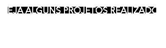 Conheça nossos serviços e projetos realizados