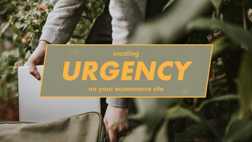How to Create Urgency on your ECommerce Site