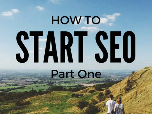 How to Start & Setup: SEO (Part 1)