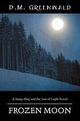 Frozen Moon : A Jenny-Dog and the Son of Light Novel by D.M. Greenwald