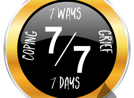7 Days and 7 Ways ofCoping With Grief, Death and Dying