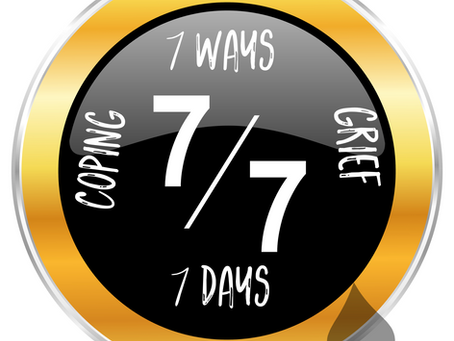 7 Days and 7 Ways of Coping With Grief, Death and Dying