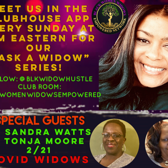 Ask A Widow Anything Sunday! Topic: Covid-19 with Tonja Moore & Dr. Sandra Watts