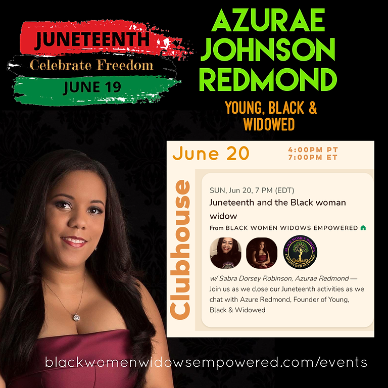 Juneteenth  & The Black Woman Widow: Clubhouse Chat with Azurae Johnson Redmond, Founder - Young, Black & Widowed