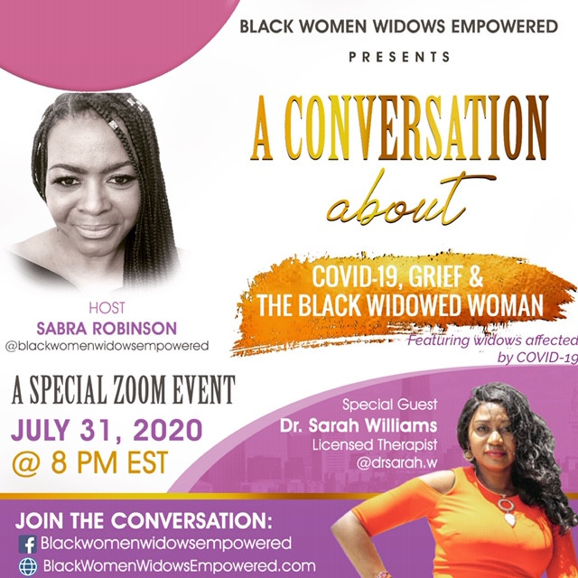 COVID-19, Grief and the Black Widowed Woman Zoom event (To be recorded)