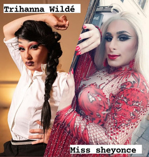 Drag Queens: An interview with Trihanna Wildé and Miss Sheyonce
