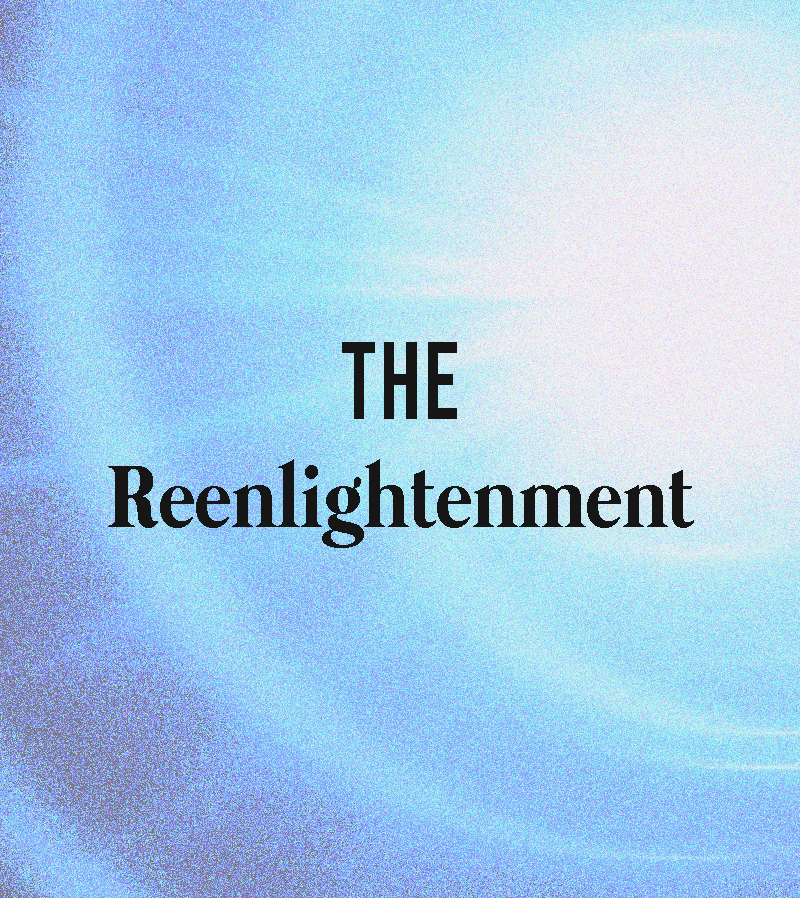 The Reenlightenment