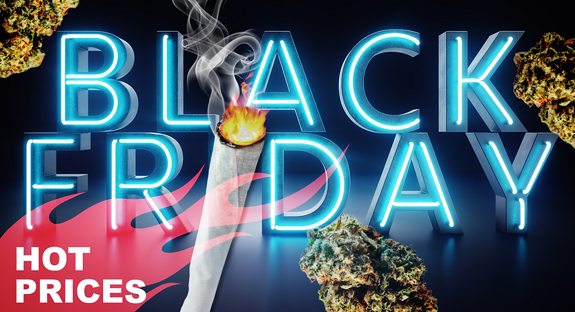 Black friday weed deals, weed delivery calgary
