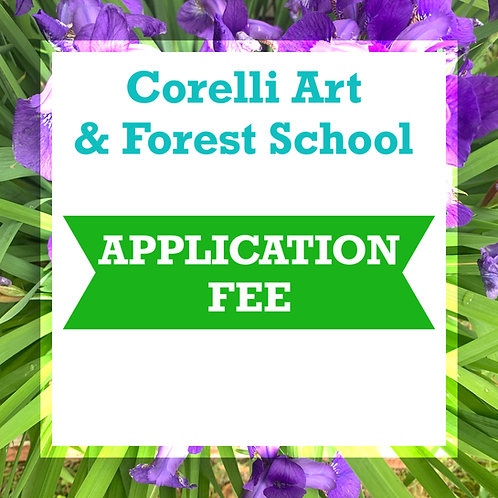 Corelli Art and Forest School Application Fee