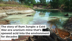 Guest Blog: The Story Of Rum Jungle - Cold War-Era Uranium Mine Environmental Disaster For Decades