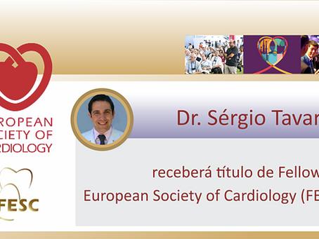 Dr. Sérgio Tavares receberá título de Fellow da European Society of Cardiology (FESC)