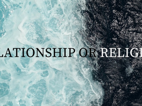 Religion vs Relationship