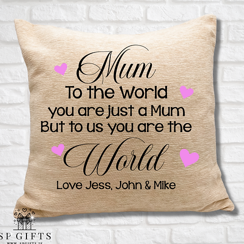 Mum - To the world Cushion