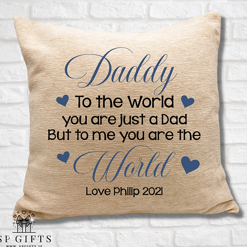 Daddy - To the world Cushion
