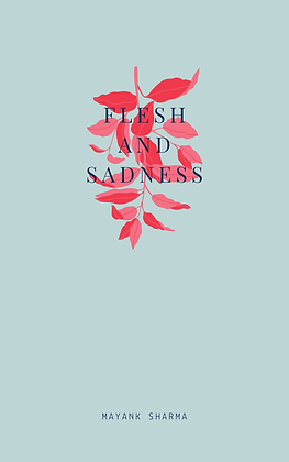 FLESH AND SADNESS