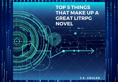 Top 5 Things That Make Up a Great LitRPG Novel
