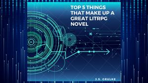 Top 5, Litrpg, RPG, Novel, J.S. Grulke