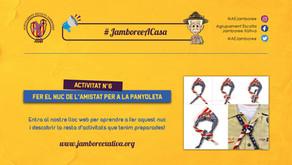 #JamboreeACasa Nº6: Fer el Nuc de l'Amistat per a la Panyoleta!