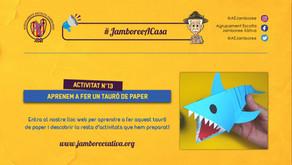 #JamboreeACasa Nº13: Aprenem a fer un Tauró de Paper!