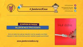 Acampada de Pasqua: Taller de Nucs Típics Scouts! #JamboreeACasa