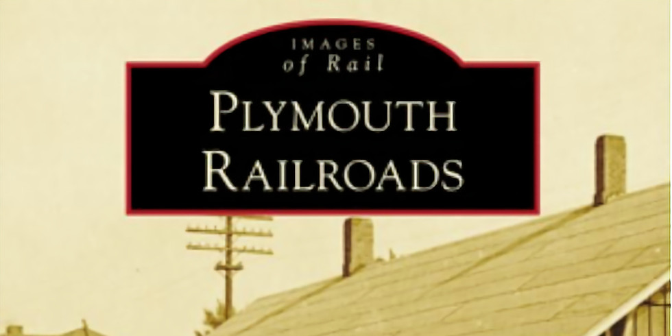 Virtual Lecture Series / Plymouth Railroads