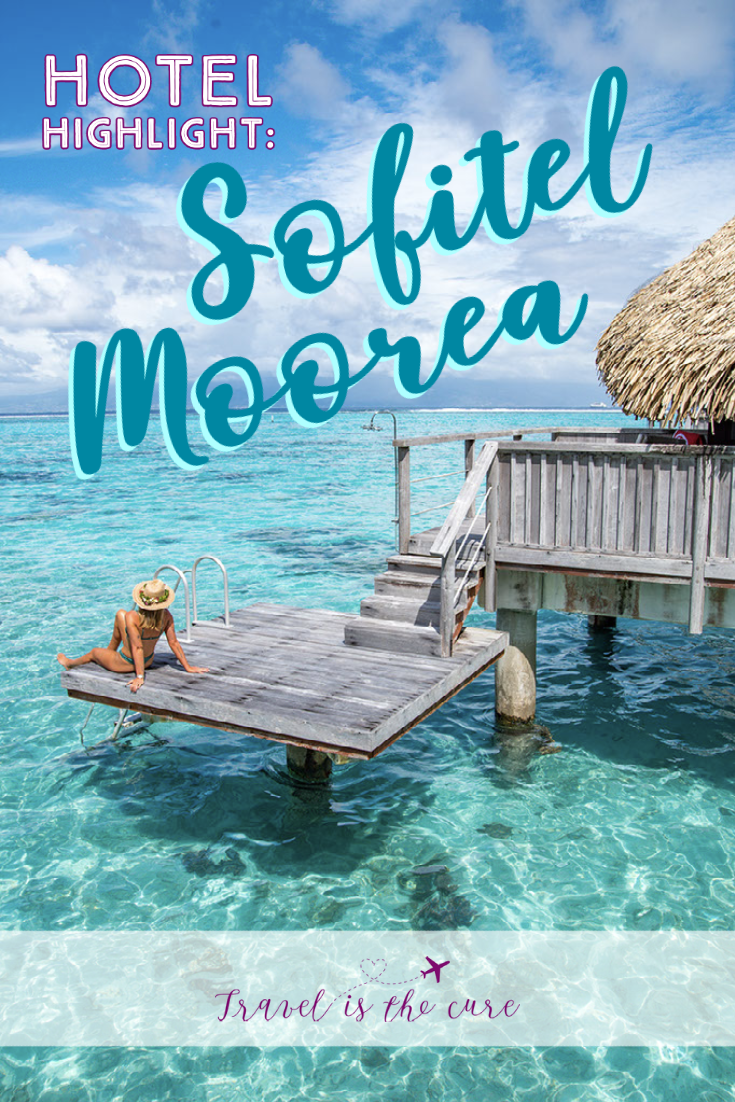 Everything you need to know about your next stay at the Sofitel Mo'orea in French Polynesia