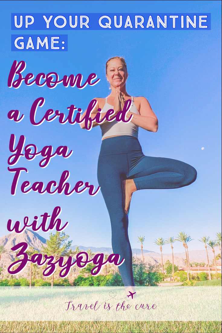 Up Your Quarantine Game Become A Certified Yoga Teacher With Zazyoga