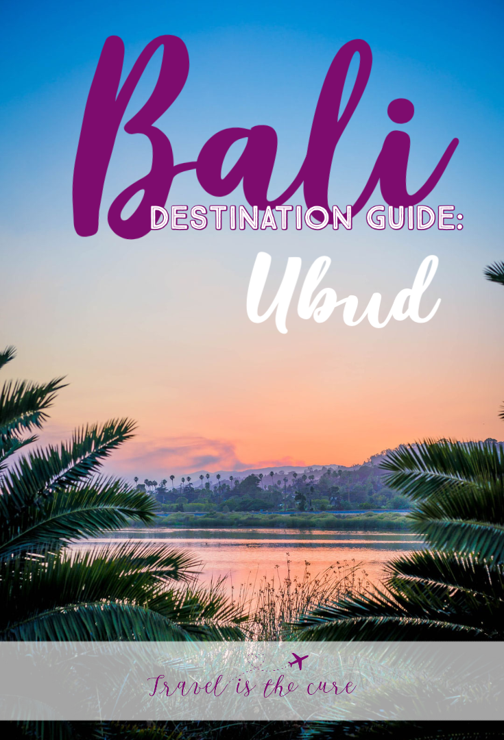 Destination Guide Bali Ubud