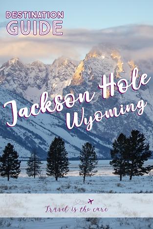 Jackson Hole Destination Guide.png