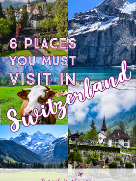 6 Places You Must Visit in Switzerland