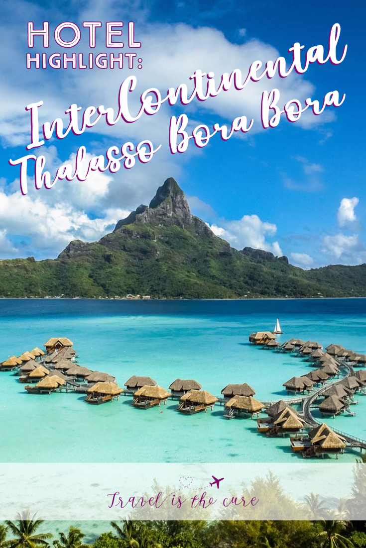 Everything you need to know about your next stay at the InterContinental Thalasso in French Polynesia