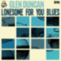 Glen Duncan Lonesome For You Blues.jpg