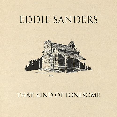 That Kind Of Lonesome - Eddie Sanders - CD
