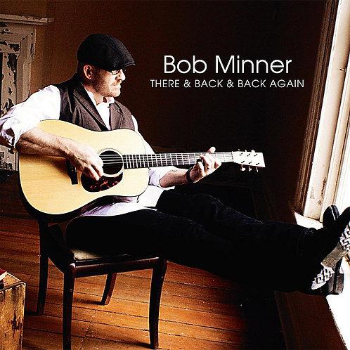 There & Back & Back Again - Bob Minner
