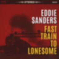 Eddie Sanders - Fast Train To Lonesome-E