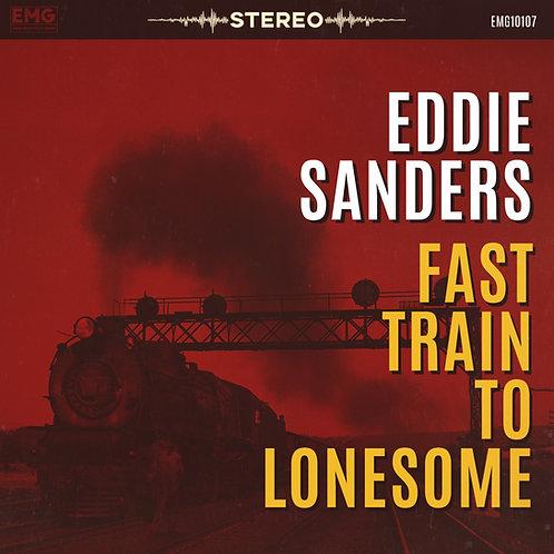Fast Train To Lonesome - Eddie Sanders - CD