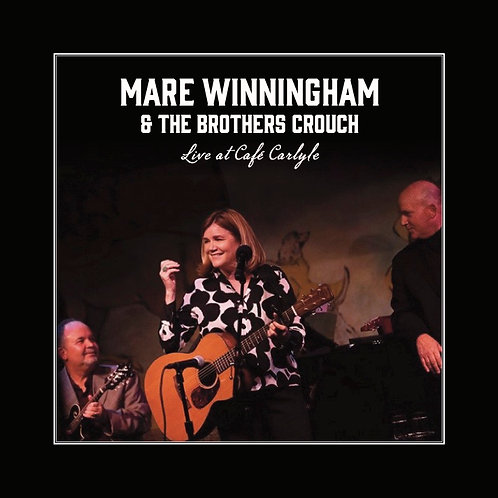 Live At The Carlyle - Mare Winningham & The Brothers Crouch