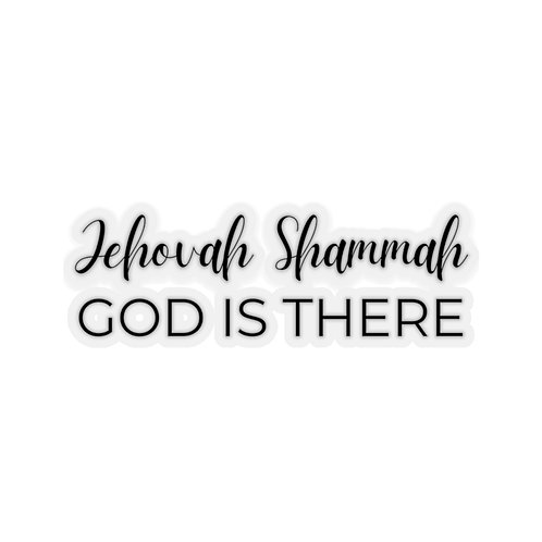 Name of God Sticker: Jehovah Shammah, God is There