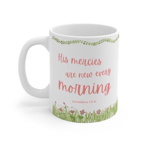 His Mercies are New Mug