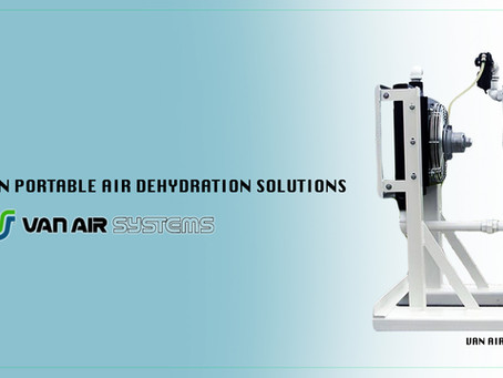 Van Air Systems:  Reliable Compressed Air Dehydration and Why You Need a Compressed Air Dryer